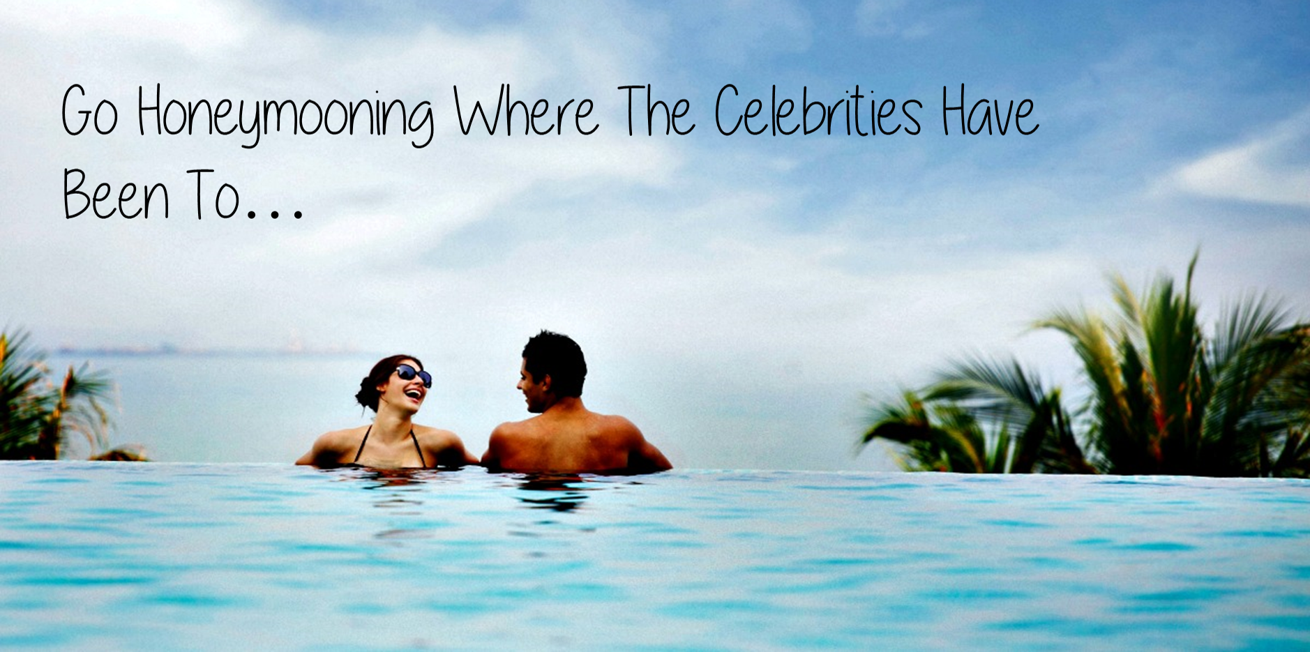 Worlds Most Expensive Celebrity Honeymoon Destinations