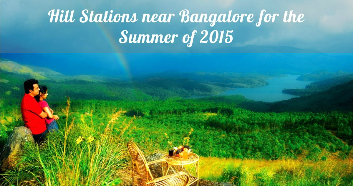 10 Hill Stations Near Bangalore For The Summer Of 2017