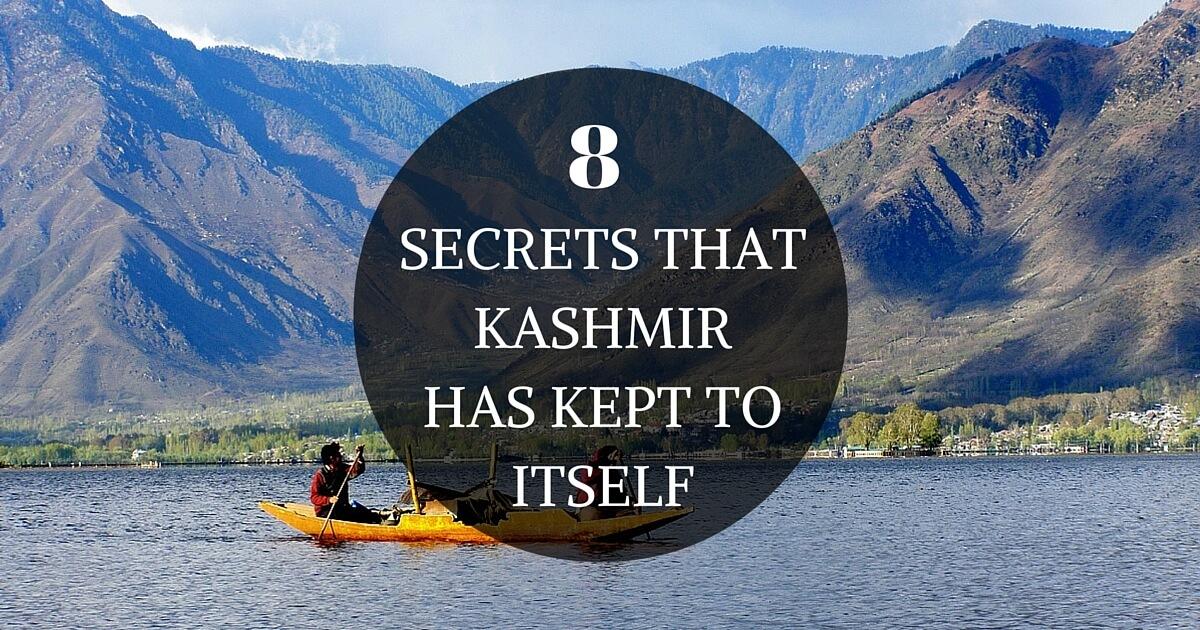 8 Best Kept Secrets Of Kashmir That No One Knows About